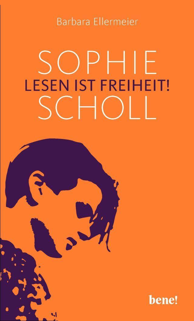 Dr. Barbara Ellermeier Sophie Scholl LESEN IST FREIHEIT 978-3-96340-030-8